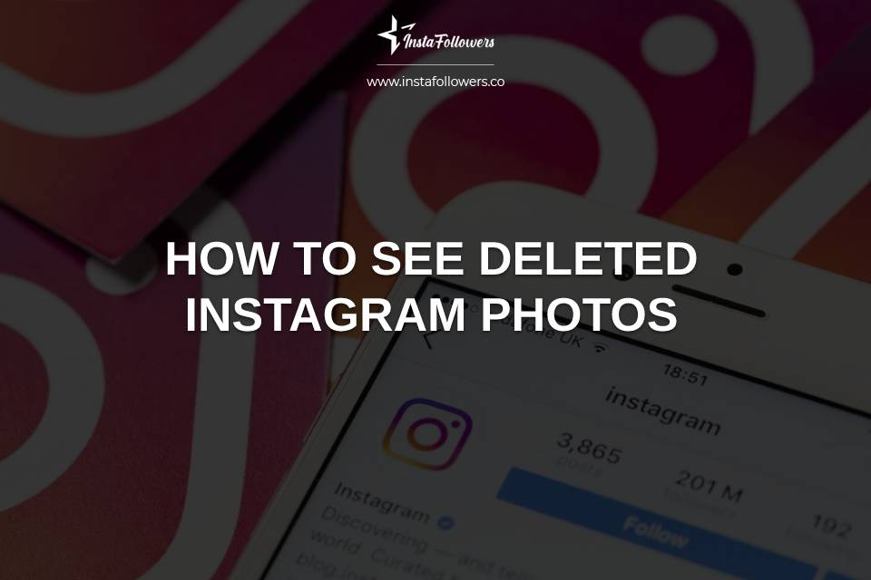 How to See Deleted Instagram Photos