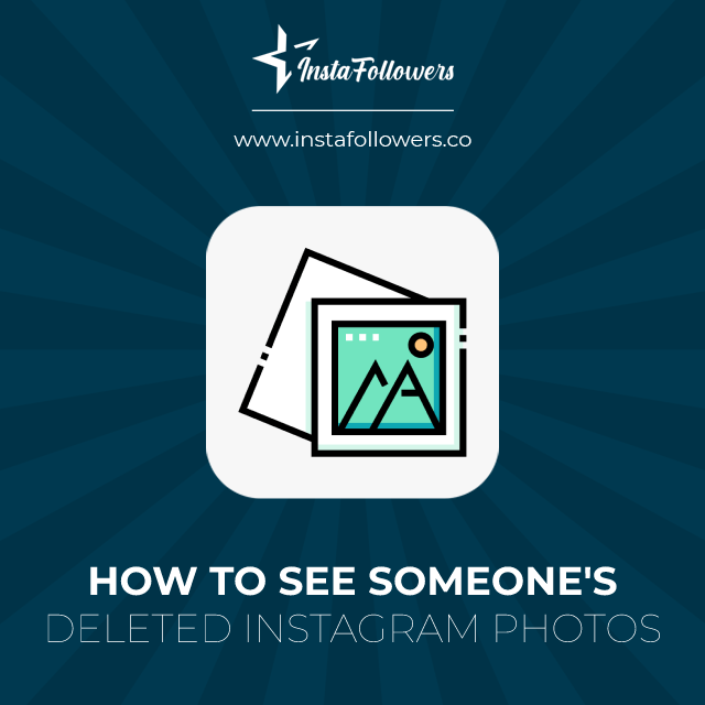 how to see someones deleted instagram photos