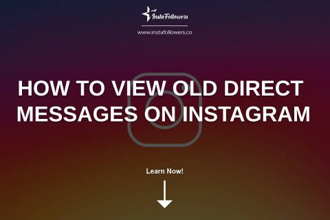 How to View Old Direct Messages on Instagram
