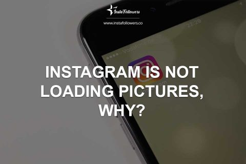 Instagram Is Not Loading Pictures, Why?
