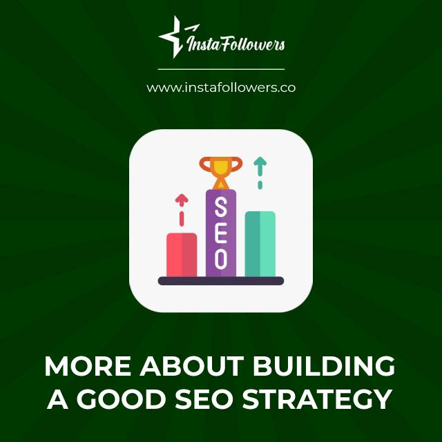 more about building a good seo strategy