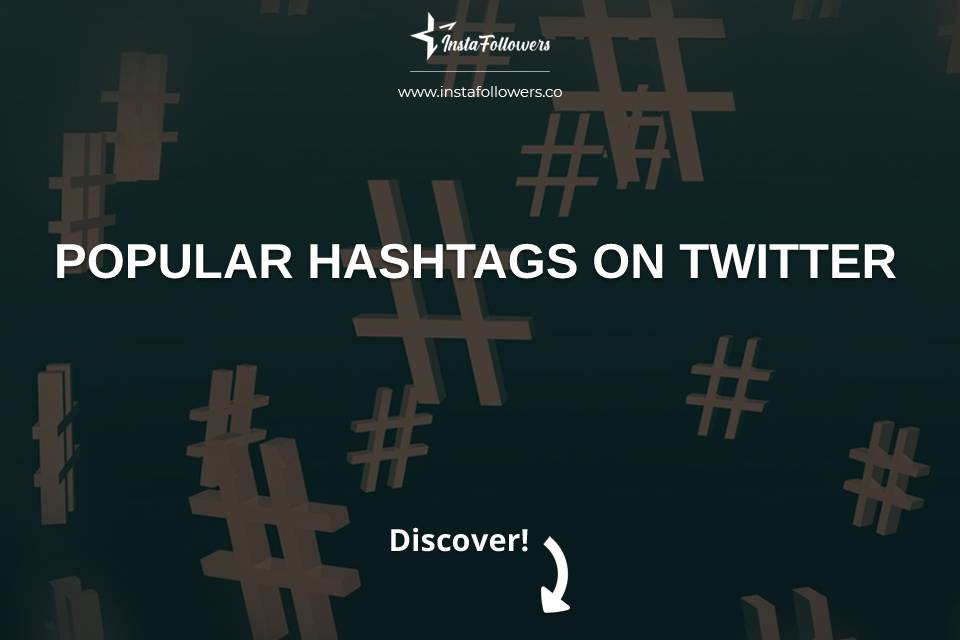 Popular Hashtags on Twitter