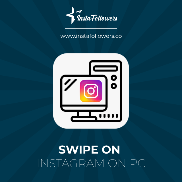 Swipe on Instagram PC