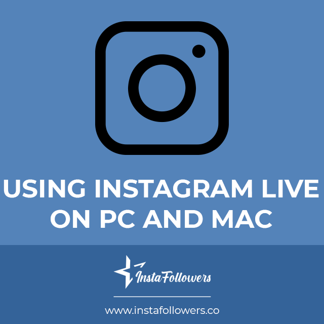 using instagram live on pc and mac
