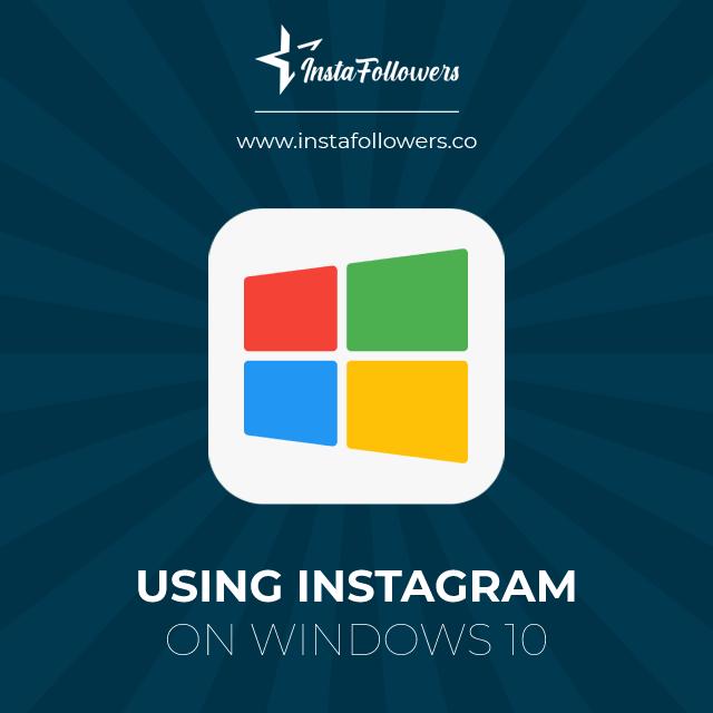using instagram on windows 10