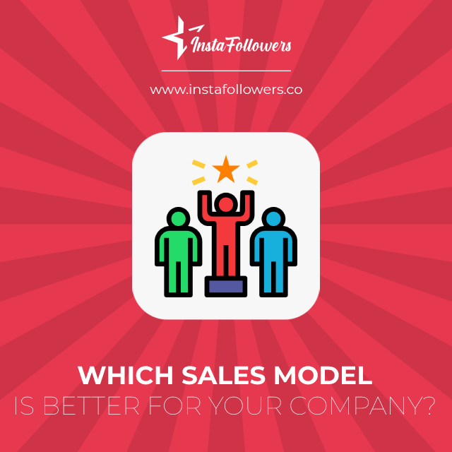 which sales model is better for your company