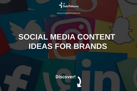 Social Media Content Ideas for Brands