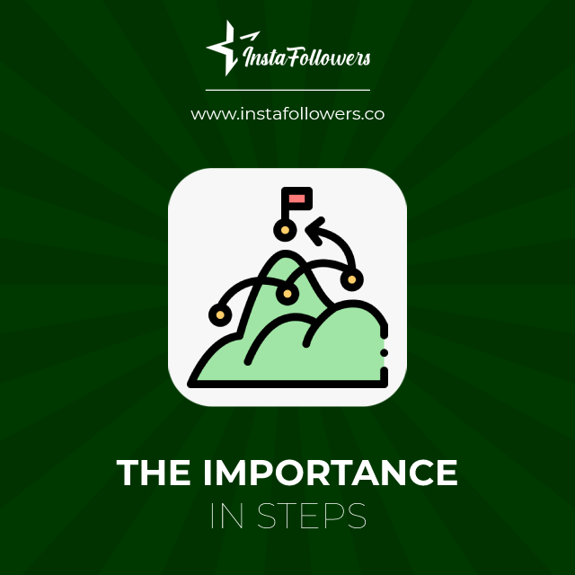 the importance in steps