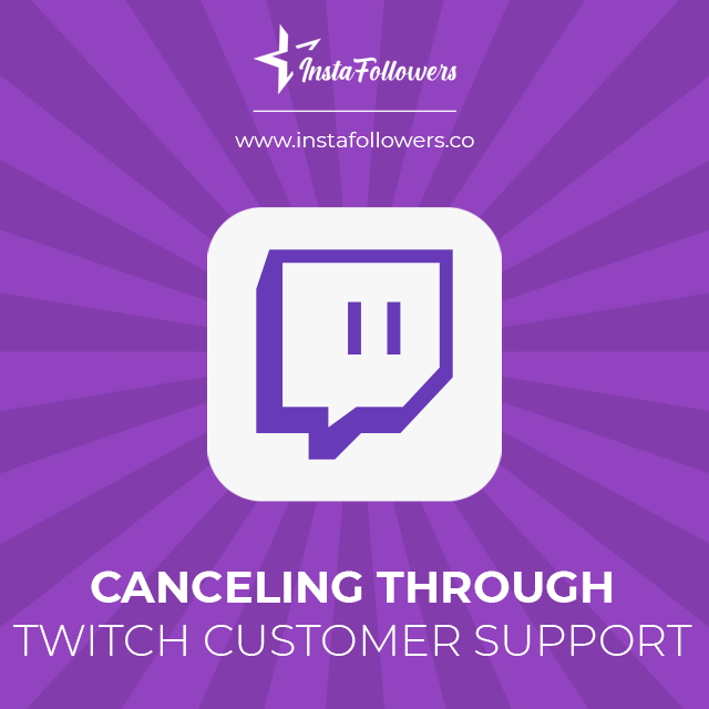 cancel twitch prime through customer support