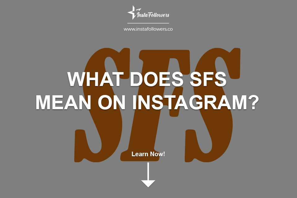 What Does SFS Mean On Instagram?