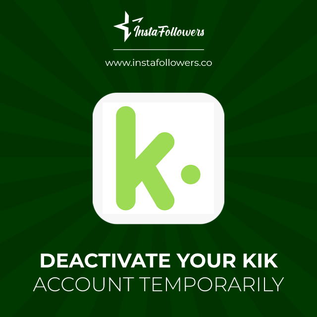 deactivate your kik account temporarily