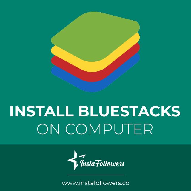 install bluestacks on computer