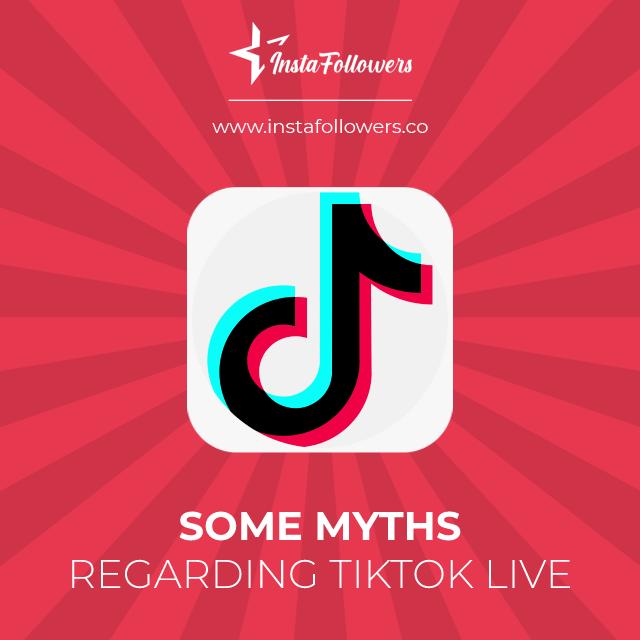 some myths regarding tiktok live