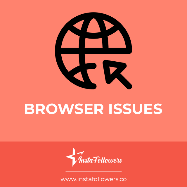 browser issues