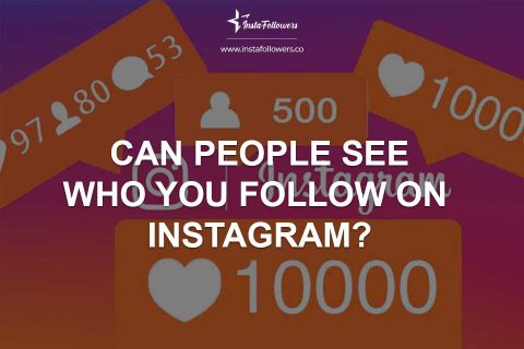 Can People See Who You Follow on Instagram?