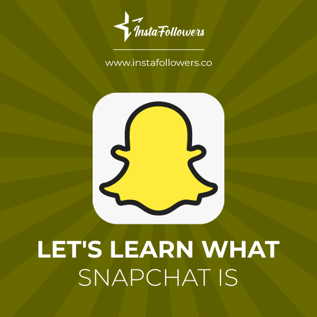 lets learn what snapchat is