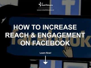 How to Increase Reach and Engagement on Facebook?