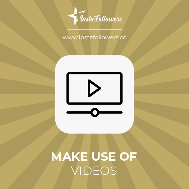 make use of videos