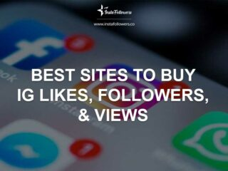 Best Sites to Buy Instagram Likes, Followers, & Views