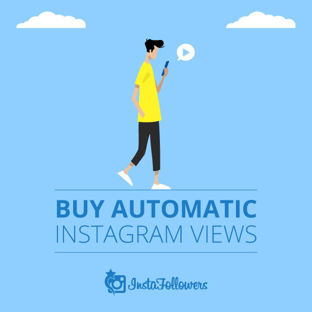 Buy Automatic Instagram Views 100% Active and Real $4.50