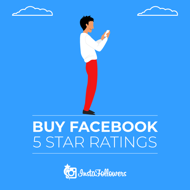 Buy Facebook 5 Star Ratings - Active and Real $4.99 - InstaFollowers