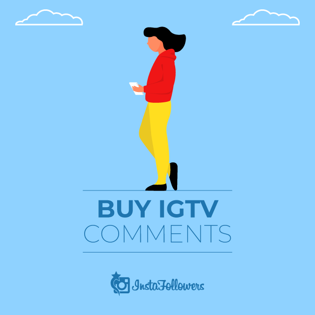 Buy IGTV Comments - 100% Active and Real | InstaFollowers