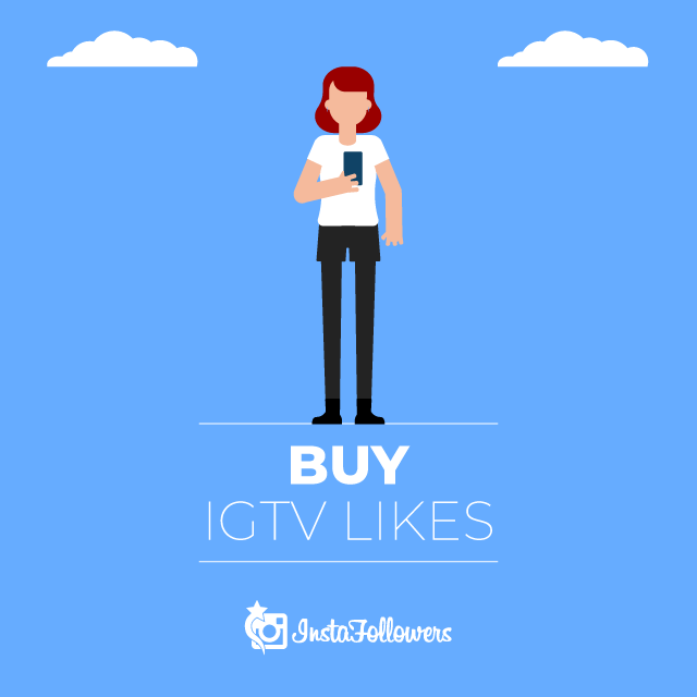 Buy IGTV Likes 100% Active and Real $1.30 - InstaFollowers