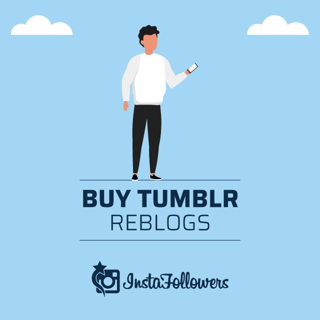 Buy Tumblr Reblogs - 100% Active,Real,Cheap | Instafollowers