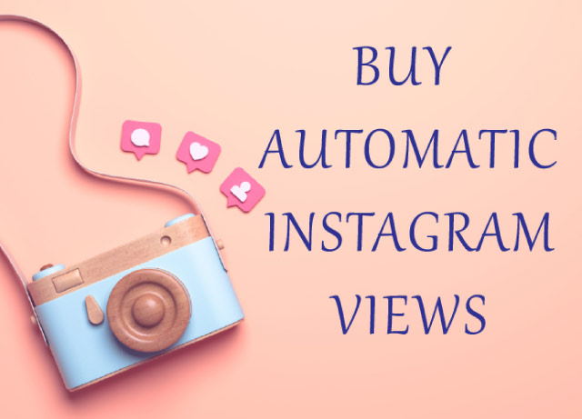 Buy Automatic Instagram Views 100% Active and Real $1.90 - InstaFollowers