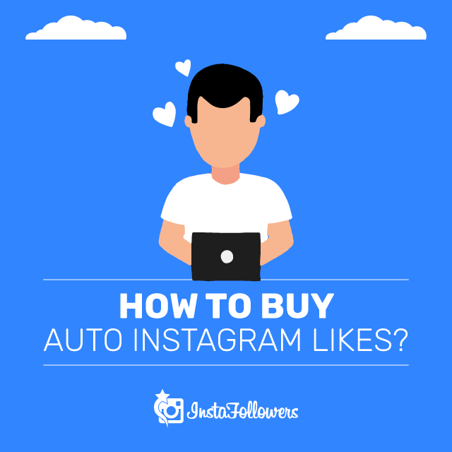 how to buy auto Instagram likes