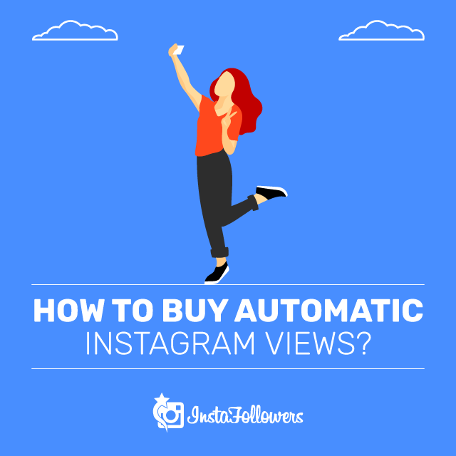 how to buy automatic instagram views