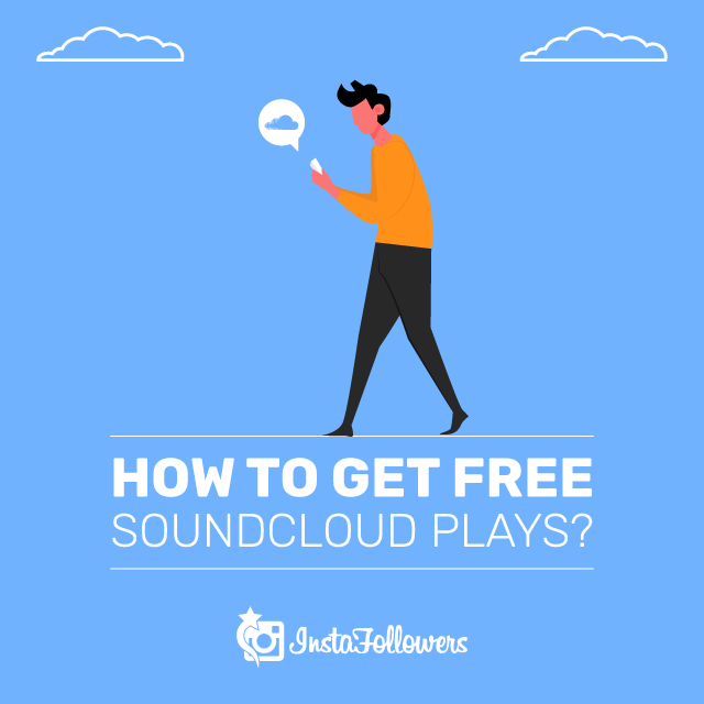 how to get free soundcloud plays