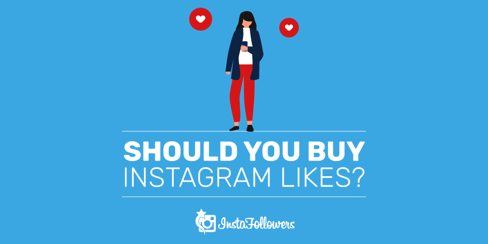 Should You Buy Instagram Likes?