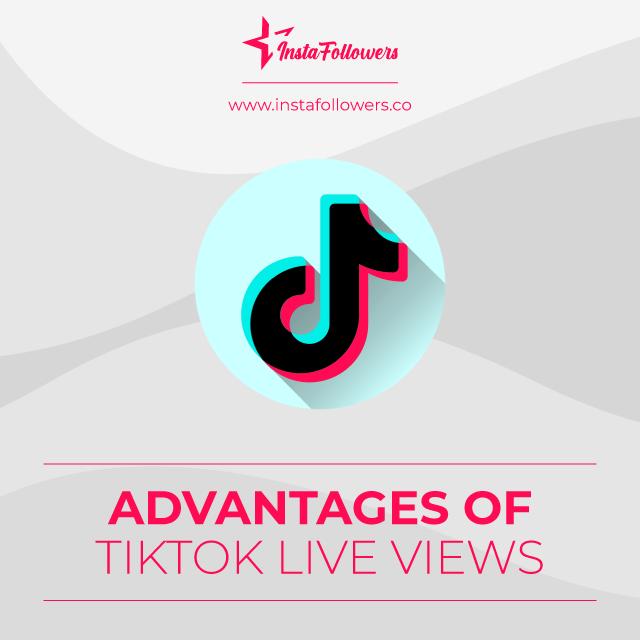 advantages of tiktok live viewers