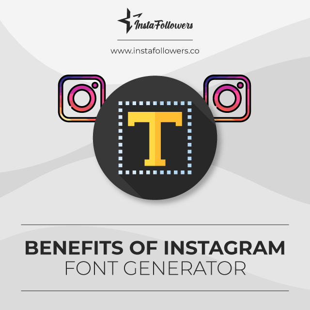 benefits of instagram font generator