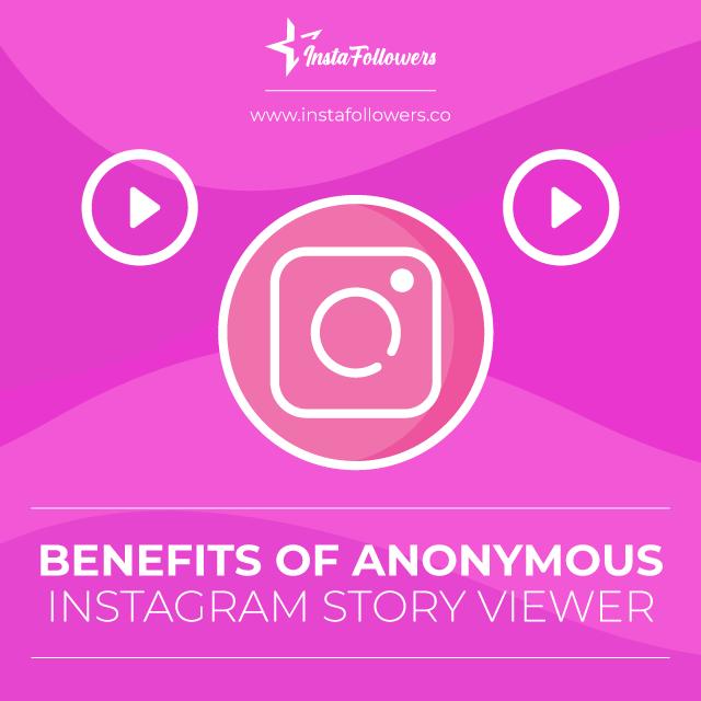 instagram story viewer benefits