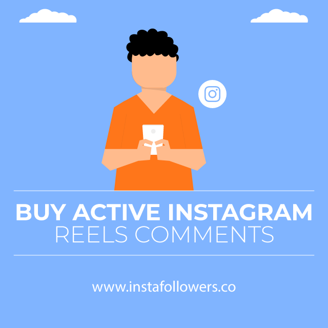 Buy Active Instagram Reels Comments