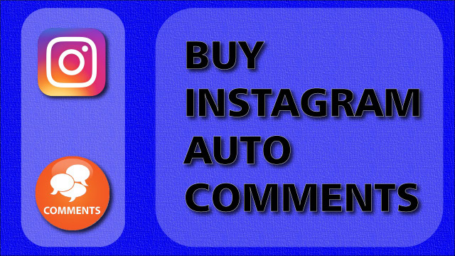 Buy Instagram Auto Comments 100% Active and Real $7.60 - InstaFollowers