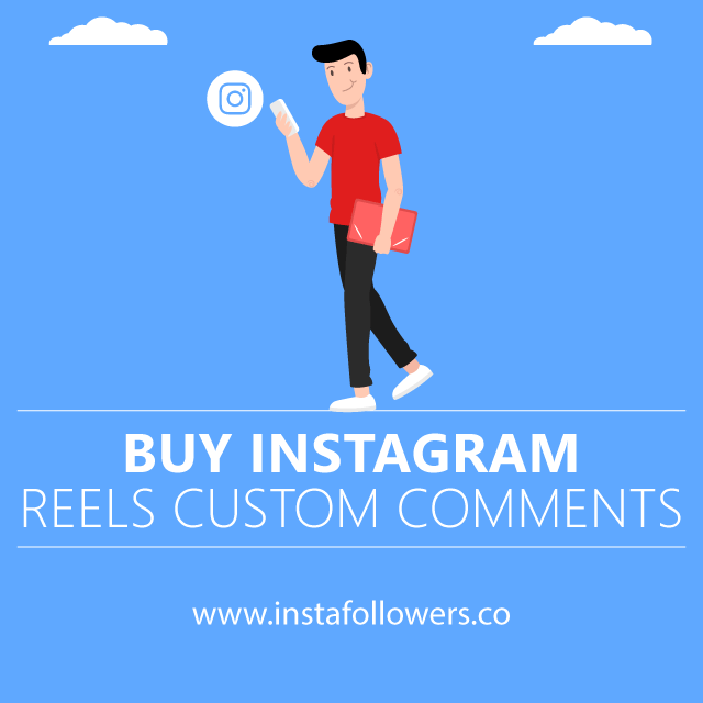 Buy Instagram Reels Custom Comments