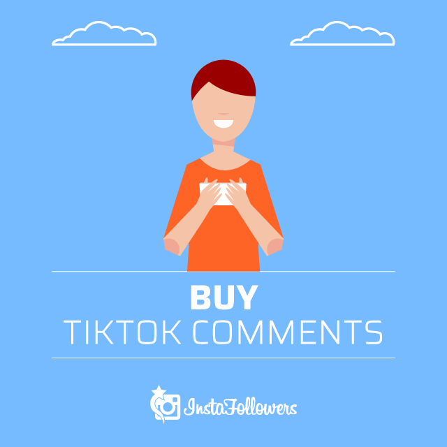 Buy TikTok Comments - 100% Fast and Easy