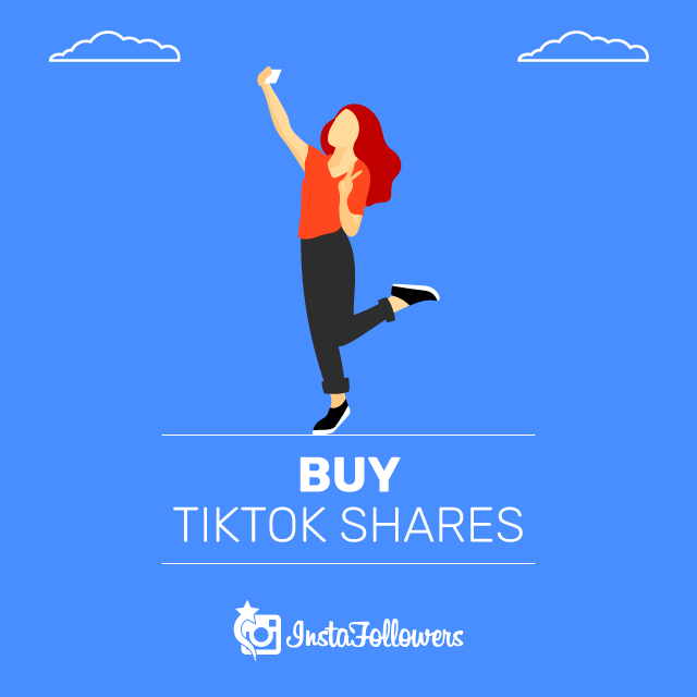 Buy TikTok Shares - 100% Fast,Real & Cheap | Instafollowers