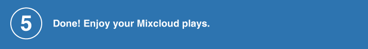 enjoy your Mixcloud plays
