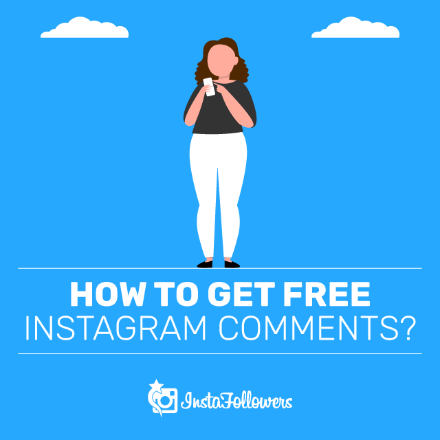 How to get free Instagram Comments