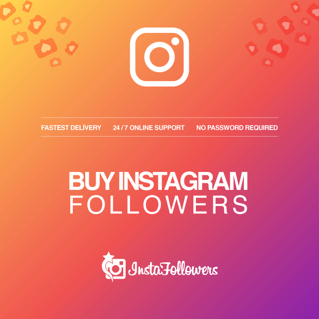 Buy Instagram Followers - 100% Real and Fast Delivery at