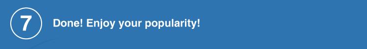 enjoy your popularity