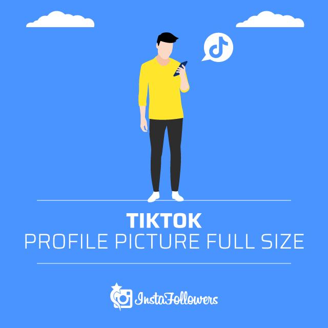 TikTok Profile Picture Full Size