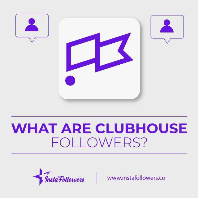 what are clubhouse followers