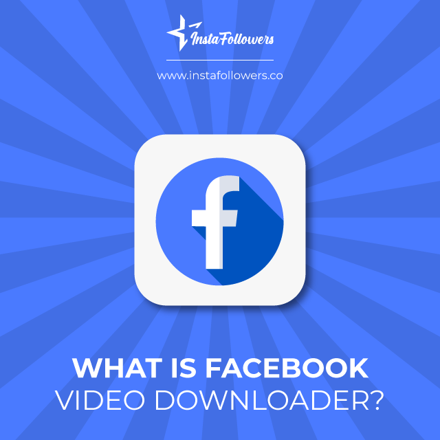 what is facebook video downloader
