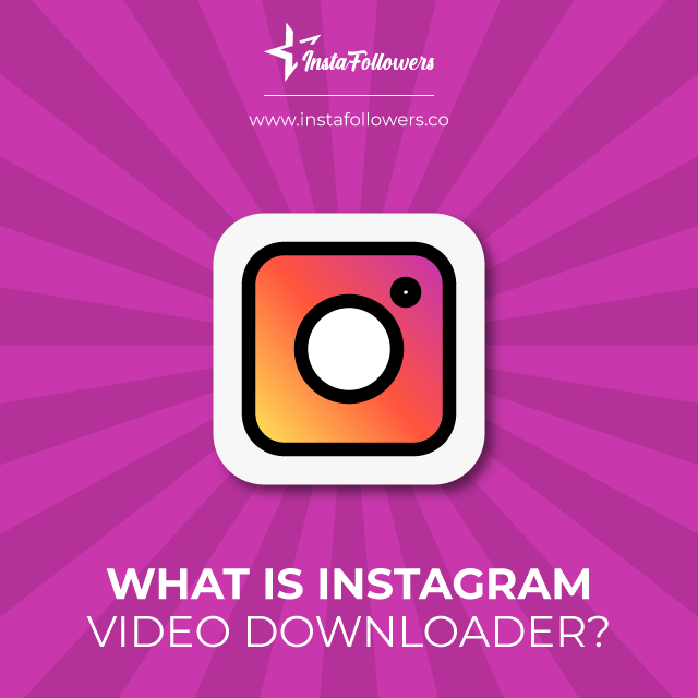 what is instagram video downloader