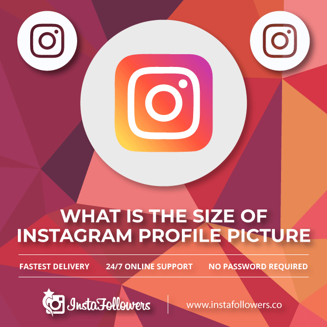 What is the size of Instagram Profile Picture?